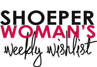 ShoeperWoman's Weekly Wishlist