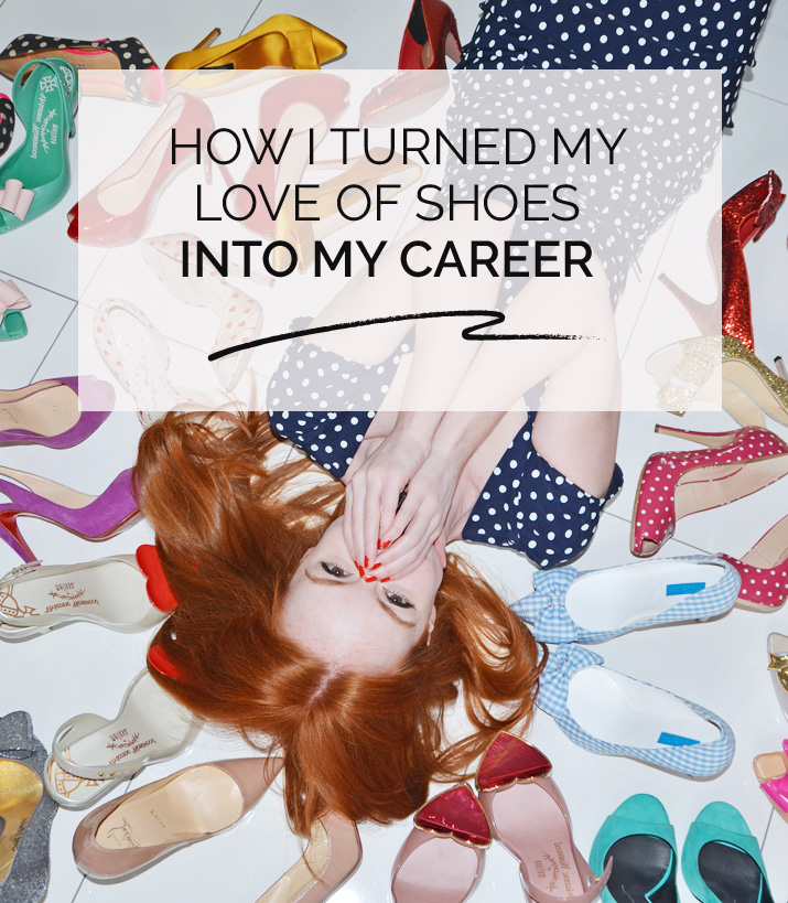 how I turned my love of shoes into my career