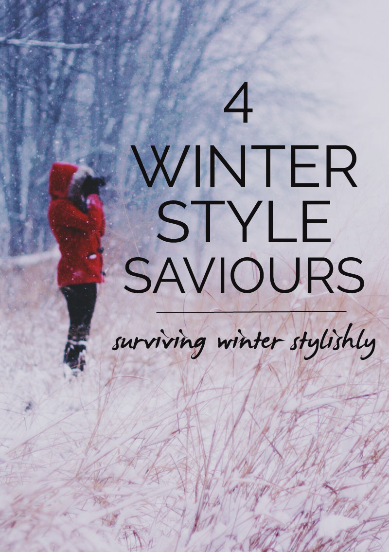 winter style saviour: how to get through the winter in style