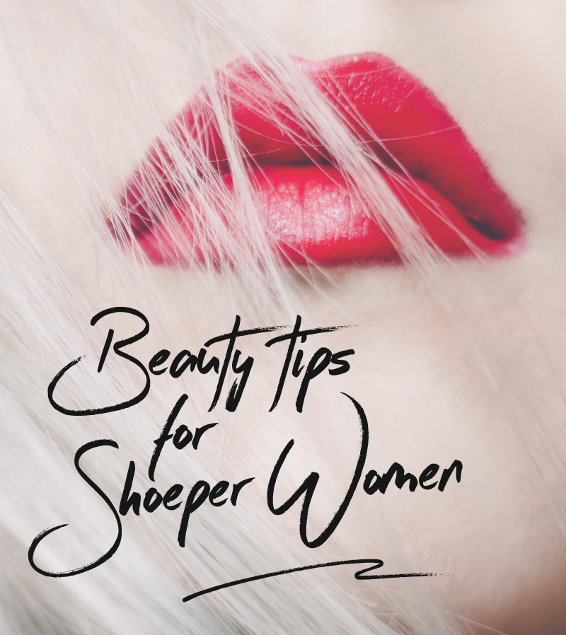 12 beauty tips for Shoeper Women