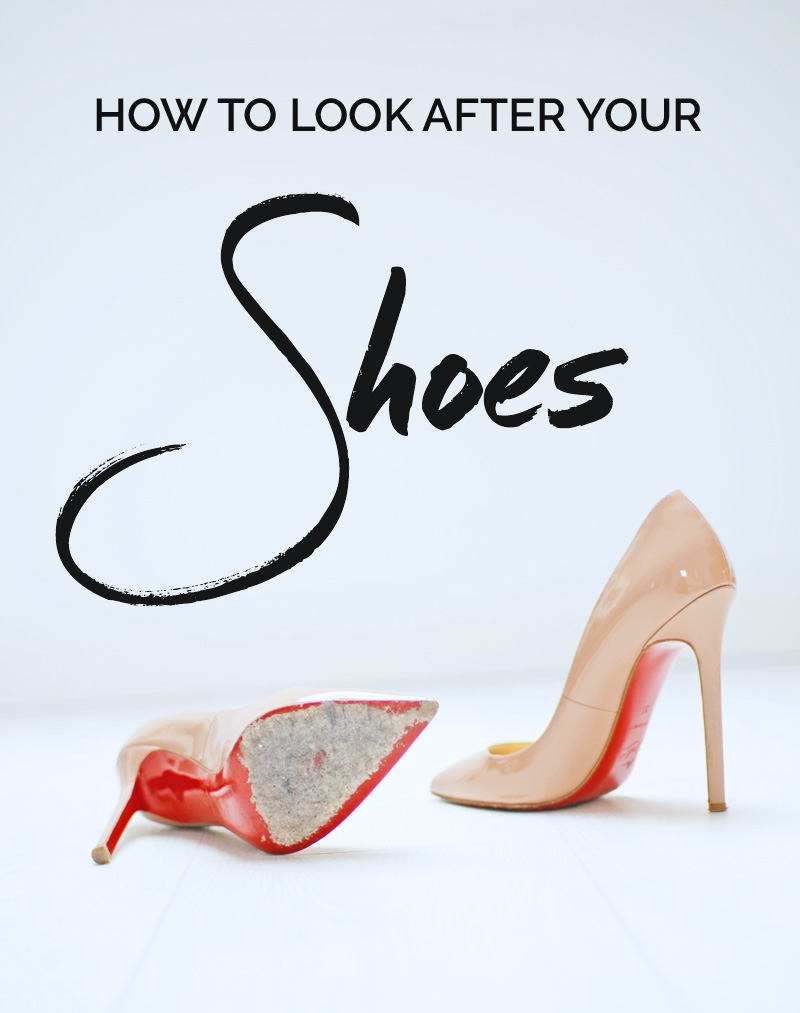 How to keep your shoes looking like new > Shoeperwoman