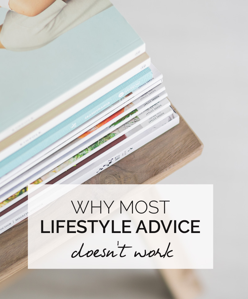 Why most lifestyle advice doesn'twork