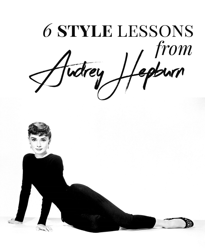 6 style lessons we can all learn from Audrey Hepburn