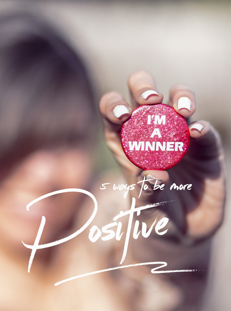 5 ways to be more positive