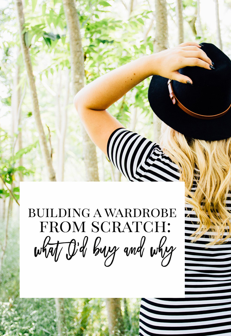 building a wardrobe from scratch: what I'd buy and why