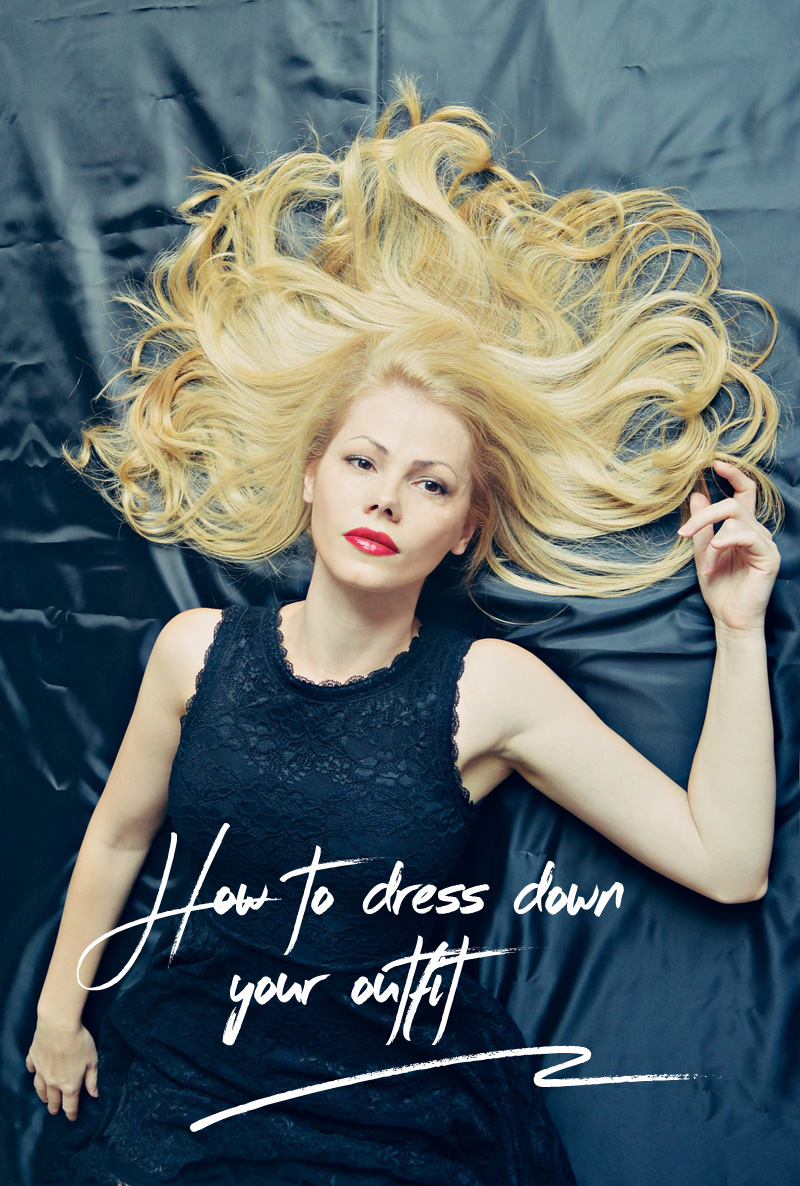 how to dress down your outfit