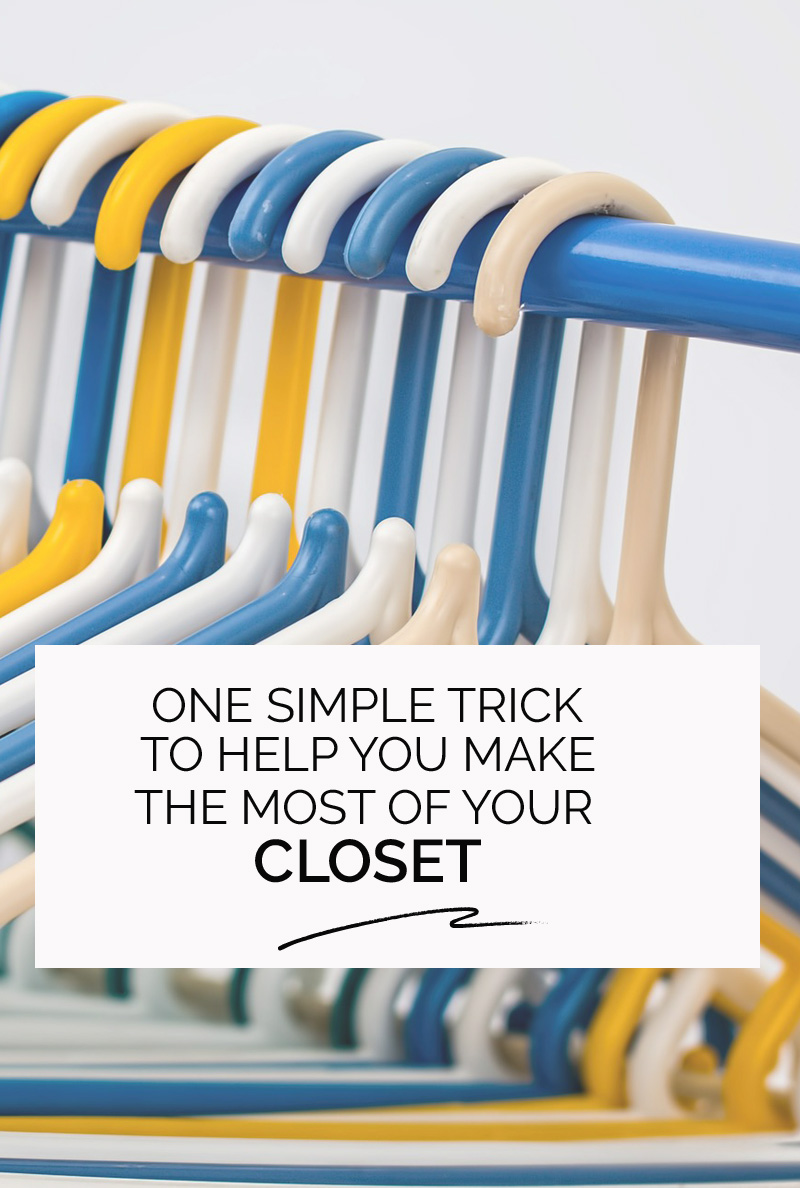 one simple trick to help you make the most of your closet