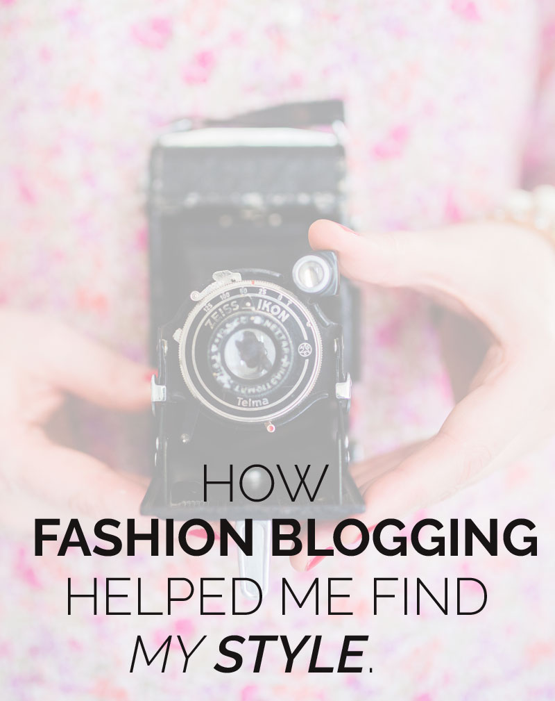 how fashion blogging helped me find my style