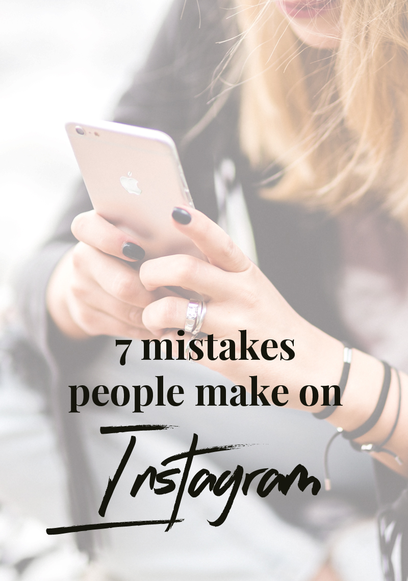 7 mistakes people make on Instagram and how to avoid them