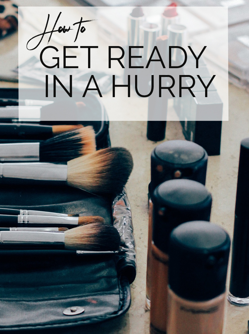 how to get ready in a hurry