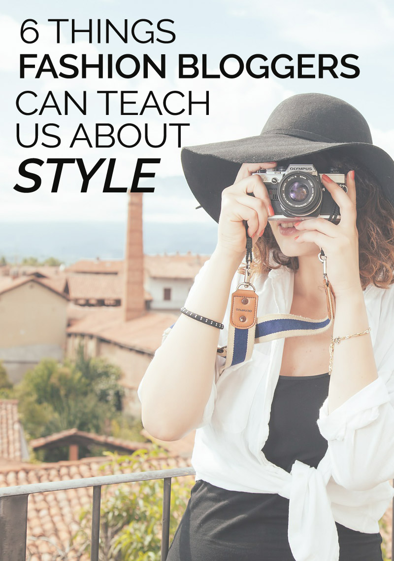 6 things fashion bloggers can teach us about style
