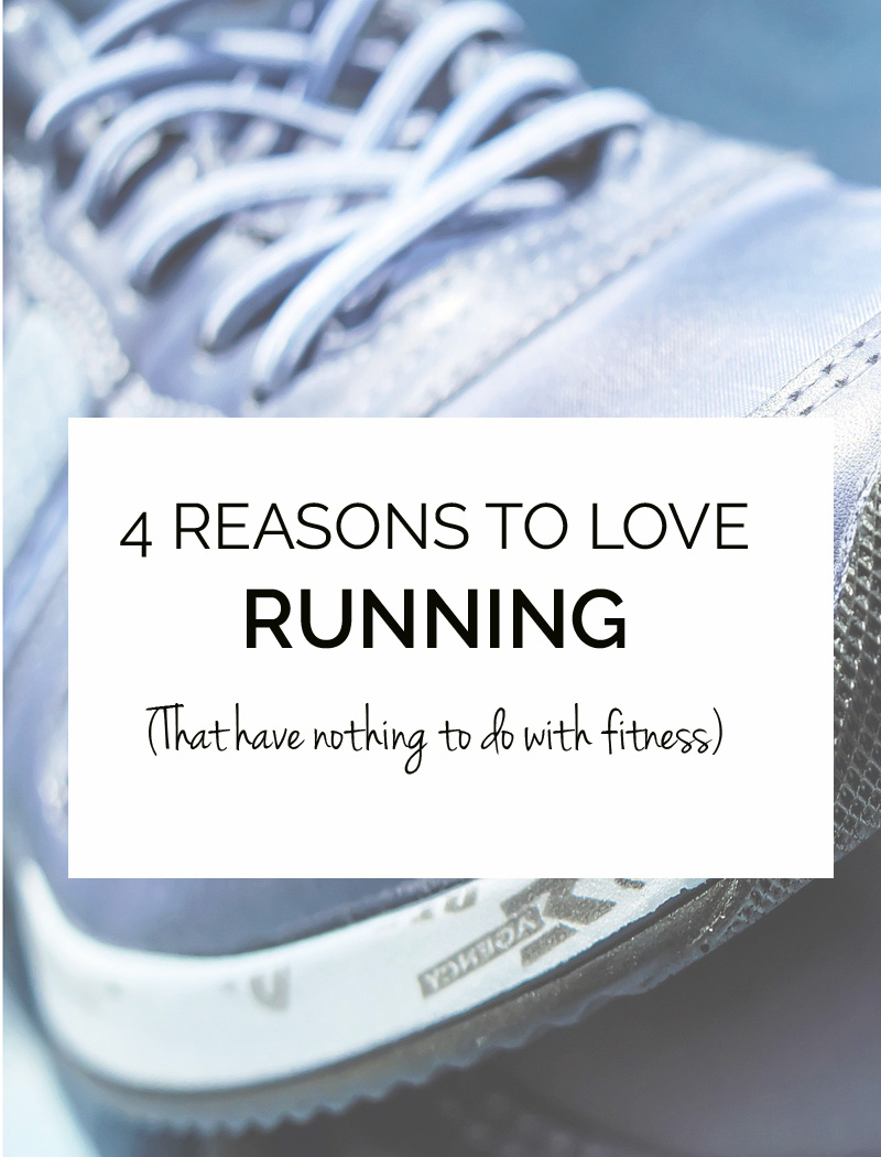 4 reasons to love running that have nothing to do with fitness