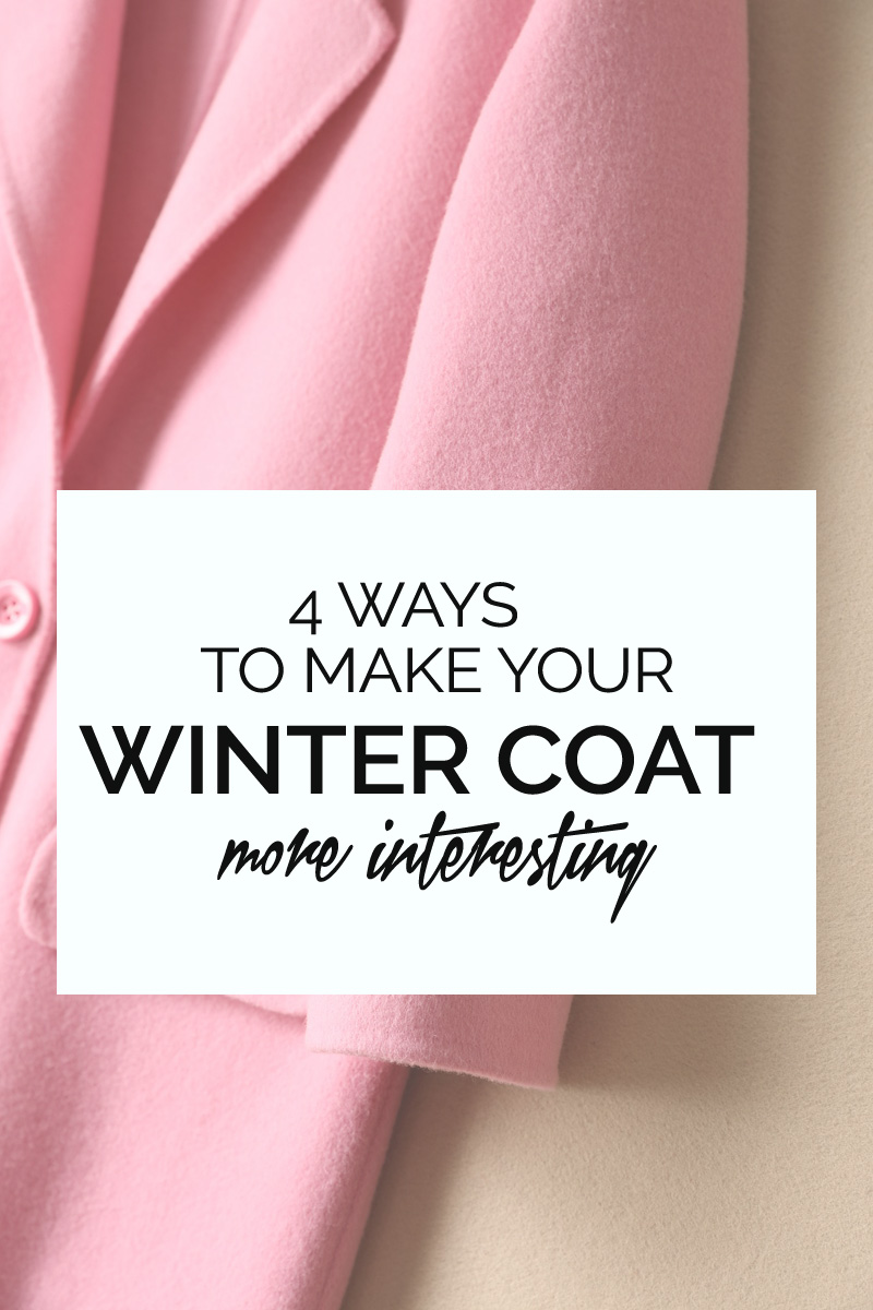 4 ways to make your winter coat more interetsting