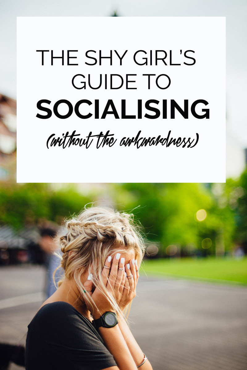 The shy girl's guide to socialising without the awkwardness